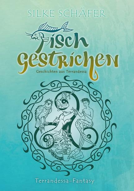 Fisch gestrichen - Kurzgeschichten aus Terrandessa